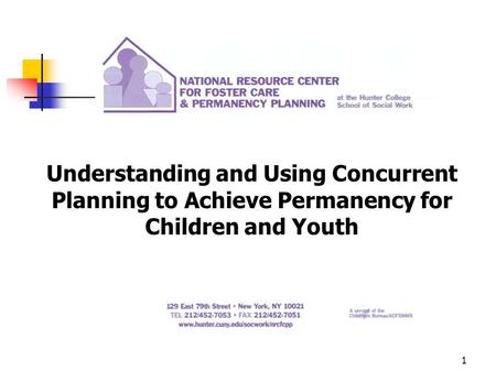 1 Understanding and Using Concurrent Planning to Achieve Permanency for Children and Youth.