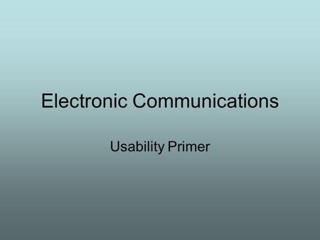 Electronic Communications Usability Primer.