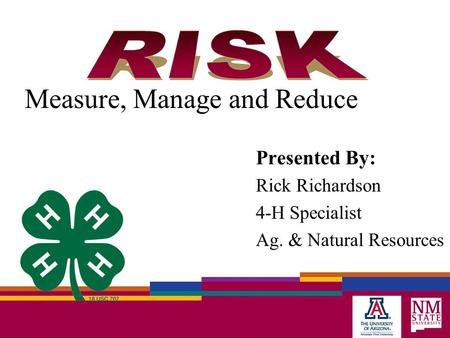 Measure, Manage and Reduce Presented By: Rick Richardson 4-H Specialist Ag. & Natural Resources.