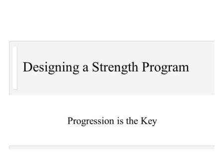 Designing a Strength Program Progression is the Key.