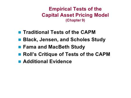 Empirical Tests of the Capital Asset Pricing Model (Chapter 9)