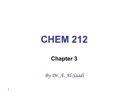 1 CHEM 212 Chapter 3 By Dr. A. Al-Saadi. 2 Introduction to The Second Law of Thermodynamics The two different pressures will be equalized upon removing.