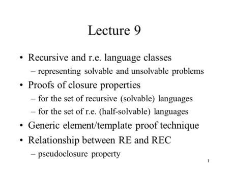 Lecture 9 Recursive and r.e. language classes