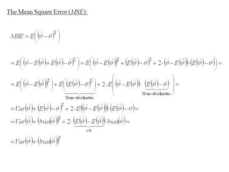 The Mean Square Error (MSE):. Now, Examples: 1) 2)