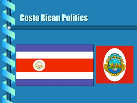 "Costa Rican Politics. History b September 15, 1821 / Concord Pact"" b The vote of the people--1899--democracy b Civil War - 1948 b Women allowed to vote."