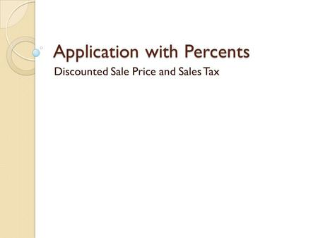 Application with Percents Discounted Sale Price and Sales Tax.