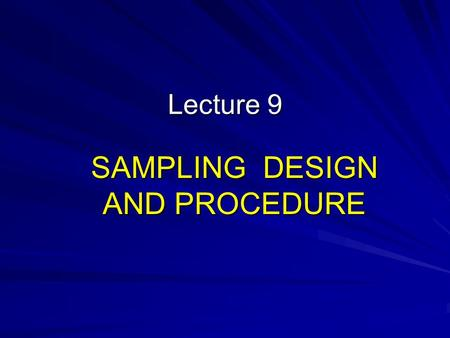 SAMPLING DESIGN AND PROCEDURE