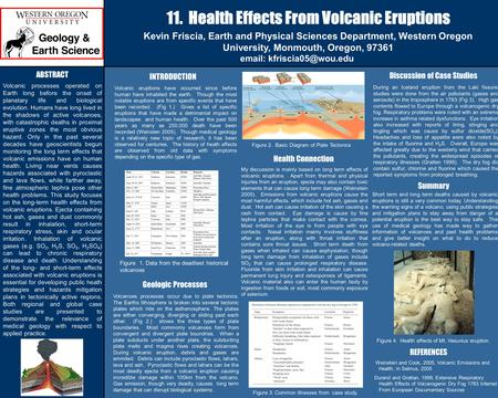 11. Health Effects From Volcanic Eruptions Kevin Friscia, Earth and Physical Sciences Department, Western Oregon University, Monmouth, Oregon, 97361 email: