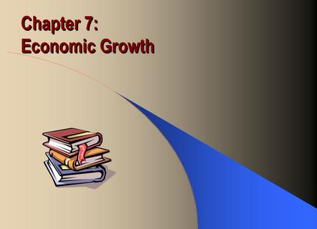 Chapter 7: Economic Growth. Supply of Goods Production Function: Y = F(K, L) Assume constant returns to scale: zY = F(zK, zL) Express in labor units: