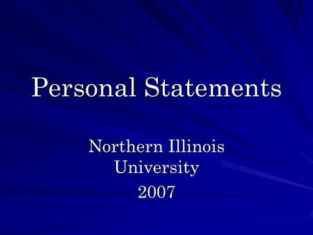 Personal Statements Northern Illinois University 2007.