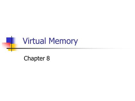 Virtual Memory Chapter 8.