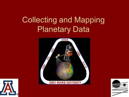 Collecting and Mapping Planetary Data. Direct measurements (in situ) Collecting data directly at the site of scientific interest Ground stations on Earth.
