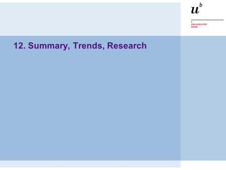 12. Summary, Trends, Research. © O. Nierstrasz PS — Summary, Trends, Research... 13.2 Roadmap  Summary: —Trends in programming paradigms  Research:...