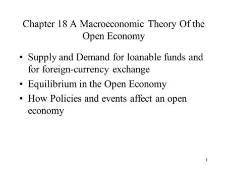 Chapter 18 A Macroeconomic Theory Of the Open Economy