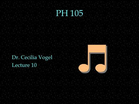 PH 105 Dr. Cecilia Vogel Lecture 10. OUTLINE  Subjective loudness  Masking  Pitch  logarithmic  critical bands  Timbre  waveforms.