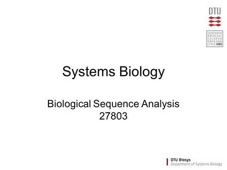Systems Biology Biological Sequence Analysis 27803.