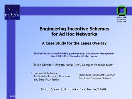 1/18 Philipp Obreiter 1, Birgitta König-Ries 2, Georgios Papadopoulos 1  Engineering Incentive Schemes for Ad Hoc.