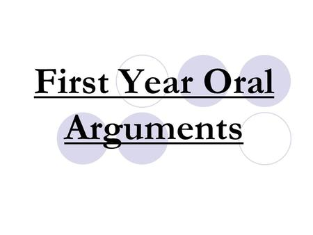 First Year Oral Arguments On-brief: Monday, March 8 or Wednesday, March 10 Off-brief: Monday, March 15 or Tuesday, March 16.