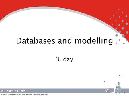 Databases and modelling 3. day. 2 Agenda Introduction to SQL Status on database implementation Forms Exercises Reports.