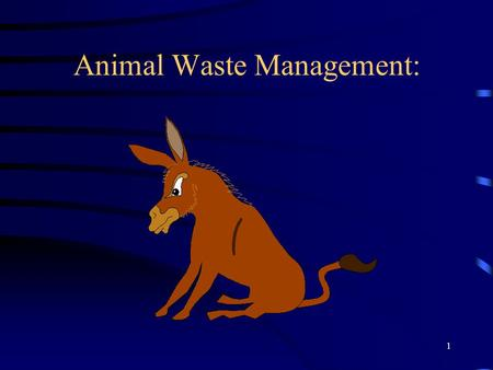 1 Animal Waste Management:. 2 Objectives: To gain an understanding to why waste management is important To understand different types of waste disposeal.