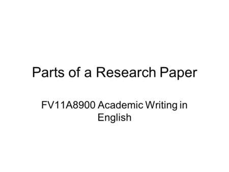 components of an academic research paper When you write an academic paper in short, you'll want to ask: what are the components of even when your paper is not a research paper you will be expected.