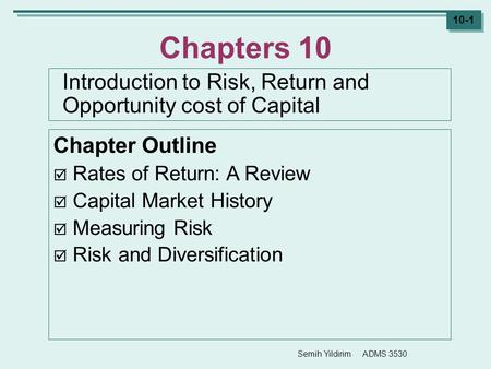 Introduction to Risk, Return and Opportunity cost of Capital