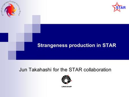 Strangeness production in STAR Jun Takahashi for the STAR collaboration.