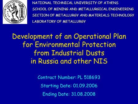 Development of an Operational Plan for Environmental Protection from Industrial Dusts in Russia and other NIS NATIONAL TECHNICAL UNIVERSITY OF ATHENS SCHOOL.