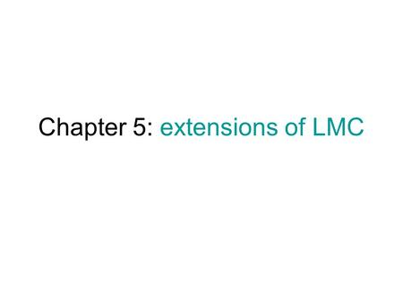 Chapter 5: extensions of LMC. What a monster… Local Mate Competition - quick recap.