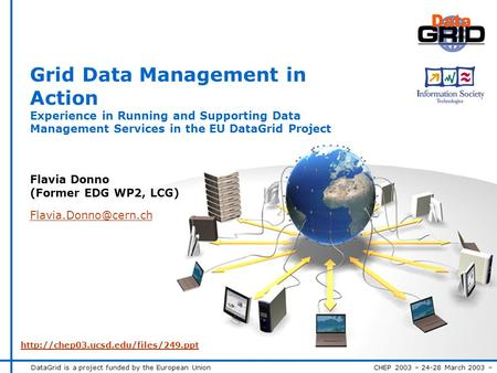 DataGrid is a project funded by the European Union CHEP 2003 – 24-28 March 2003 – Title – n° 1 Grid Data Management in Action Experience in Running and.