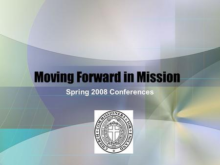 Moving Forward in Mission Spring 2008 Conferences.