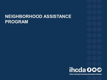 NEIGHBORHOOD ASSISTANCE PROGRAM. WHAT IS NAP? Neighborhood Assistance Program (NAP) offers up to $2.5 million in tax credits annually for distribution.