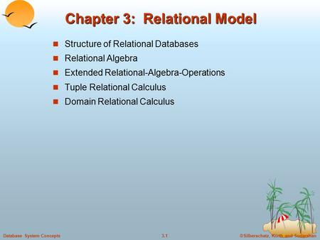 ©Silberschatz, Korth and Sudarshan3.1Database System Concepts Chapter 3: Relational Model Structure of Relational Databases Relational Algebra Extended.