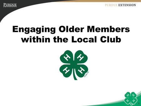 1 Engaging Older Members within the Local Club. 2 Objectives 1.Identify characteristics of older youth. 2.Define advantages of youth-adult partnerships.