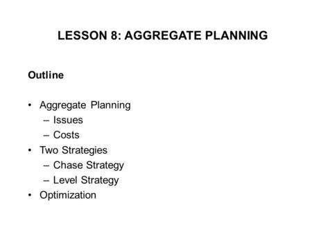 LESSON 8: AGGREGATE PLANNING