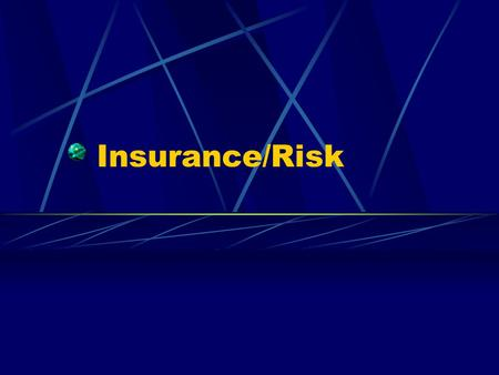 Insurance/Risk. Covering Risks Savings Family and friends Charity Private market insurance contracts Social insurance.