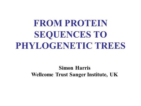 FROM PROTEIN SEQUENCES TO PHYLOGENETIC TREES