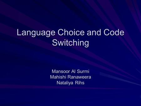 Objectives know the basic terminology related to the topic of code-switching; be familiar with the techniques used in this sub-field of sociolinguistics;