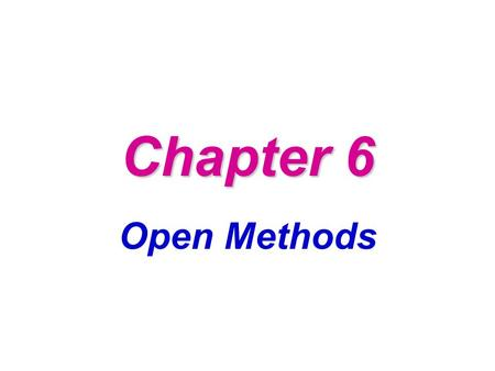 Chapter 6 Open Methods.