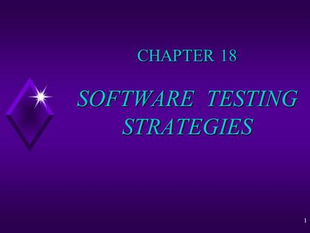 1 CHAPTER 18 SOFTWARE TESTING STRATEGIES. December, 2007 2 TOPICS u A strategic approach to software testing u Unit Testing u Integration Testing u Validation.