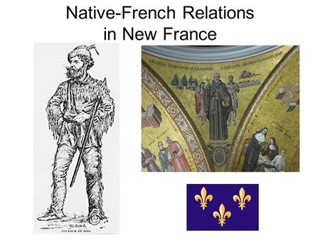 Native-French Relations in New France. Hochelaga.