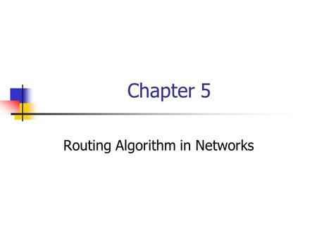 Chapter 5 Routing Algorithm in Networks. How are message routed from origin to destination? 1) Circuit-Switching → telephone net. Dedicated bandwidth.