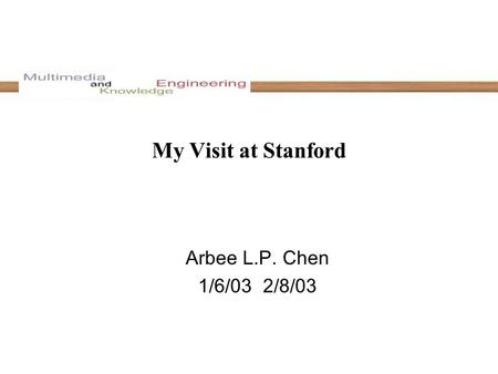My Visit at Stanford Arbee L.P. Chen 1/6/03 ­ 2/8/03.