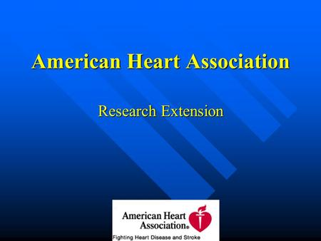 American Heart Association Research Extension. CONGRATULATIONS!!