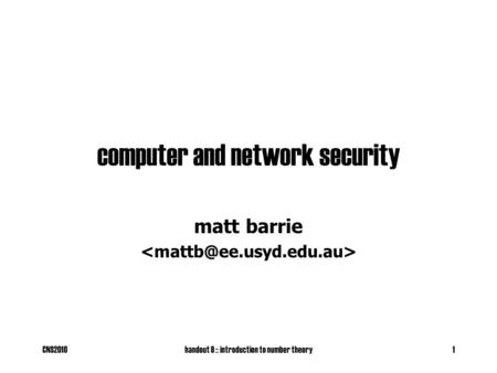 CNS2010handout 8 :: introduction to number theory1 computer and network security matt barrie.