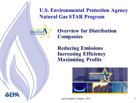 1Last Updated: October, 2011 Overview for Distribution Companies Reducing Emissions Increasing Efficiency Maximizing Profits U.S. Environmental Protection.