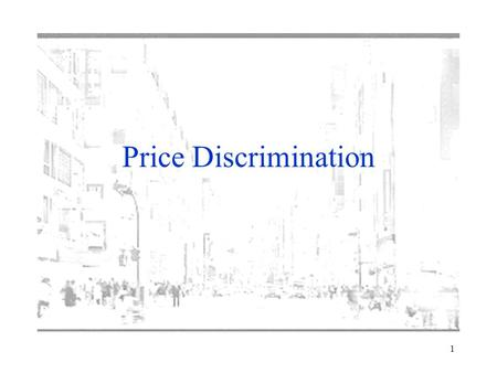 1 Price Discrimination. 2 Introduction Price Discrimination describes strategies used by firms to extract surplus from customers.