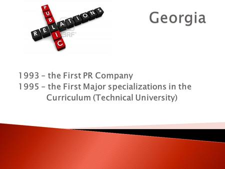 1993 – the First PR Company 1995 – the First Major specializations in the Curriculum (Technical University)