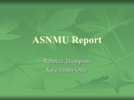ASNMU Report Rebecca Thompson Kyle James Ortiz. Overview Advising Program in Coordination with HUB Advising Program in Coordination with HUB Constitution.