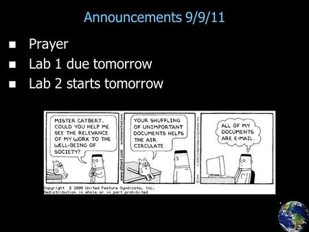 Announcements 9/9/11 Prayer Lab 1 due tomorrow Lab 2 starts tomorrow.